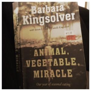 Animal, Vegetable, Miracle by Barbara Kingsolver.