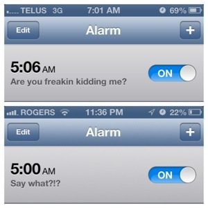 Oh yes - We got up this early! Notice the unplanned similarities in our alarms?